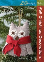 20 To Make Felt Christmas Decorations